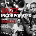 【送料無料】 Jazz Incorporated / Live At Smalls 輸入盤 【CD】