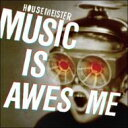 藝人名: H - 【送料無料】 Housemeister / Music Is Awesome 輸入盤 【CD】