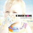 乐天商城 - RUSH BANG / ALONG THE COAST 【CD】