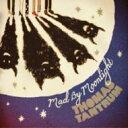 Artist Name: T - Thomas Tantrum / Mad By Moonlight 【CD】