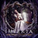 Artist Name: I - Imperia / Secret Passion 【CD】