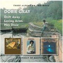 艺人名: D - Dobie Gray / Drift Away / Loving Arms / Hey Dixie 輸入盤 【CD】