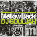 Artist Name: Ta Line - DJ SOULJAH / MELLOW BACK 2011: Manhattan Records Presents 【CD】