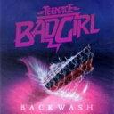 艺人名: T - Teenage Bad Girl ティーンエイジバッドガール / Backwash 輸入盤 【CD】