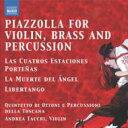 Piazzolla ピアソラ / ヴァイオリン、金管五重奏、打楽器によるピアソラ集〜ブエノスアイレスの四季、リベルタンゴ、他 クィンテット..
