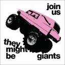 艺人名: T - They Might Be Giants ゼイマイトビージャイアンツ / Join Us 輸入盤 【CD】