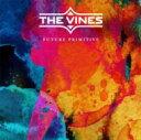 Artist Name: V - Vines バインズ / Future Primitive 輸入盤 【CD】