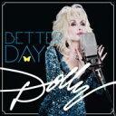 【送料無料】 Dolly Parton ドリーパートン / Better Day 輸入盤 【CD】