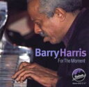 Artist Name: B - Barry Harris バリーハリス / For The Moment 輸入盤 【CD】