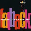 艺人名: F - Fatback Band ファットバックバンド / Tonite's All Night Party 輸入盤 【CD】