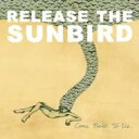 Artist Name: R - Release The Sunbird / Come Back To Us 輸入盤 【CD】