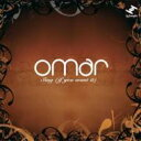 Omar / Sing (If You Want It) 輸入盤 【CD】