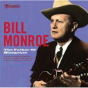 艺人名: B - Bill Monroe / Father Of Bluegrass 輸入盤 【CD】