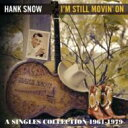 Artist Name: H - Hank Snow / I'm Still Movin' On: A Singles Collection 1961-1979 輸入盤 【CD】