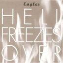 Eagles イーグルス / Hell Freezes Over 【SHM-CD】