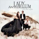 Artist Name: L - Lady Antebellum レディアンテベラム / Own The Night 輸入盤 【CD】