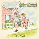 藝人名: Z - ZEBRAHEAD ゼブラヘッド / Get Nice! 輸入盤 【CD】