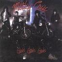 Motley Crue モトリークルー / Girls Girls Girls + 5 【SHM-CD】
