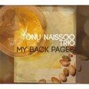 藝人名: T - Tonu Naissoo トヌーナイソー / My Back Pages 【CD】