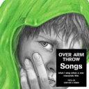 艺人名: A行 - Over Arm Throw オーバーアームスロー / Songs -what I sing when a war resounds this- 【CD】