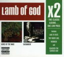 Lamb Of God ラムオブゴッド / X2: Ashes Of The Wake / Sacrament 輸入盤 【CD】