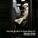Artist Name: A - Alexis Cole/One For All / You'd Be So Nice To Come Home To 【CD】