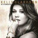 Kelly Clarkson ケリークラークソン / Stronger 【CD】