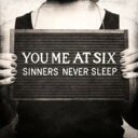 Artist Name: Y - You Me At Six ユーミーアットシックス / Sinners Never Sleep 輸入盤 【CD】
