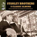 Artist Name: S - Stanley Brothers / Eight Classic Albums 輸入盤 【CD】