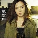【送料無料】 YUI ユイ / HOW CRAZY YOUR LOVE 【初回限定盤】 【CD】