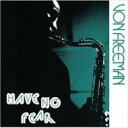 Artist Name: V - 【送料無料】 Von Freeman / Have No Fear 輸入盤 【CD】