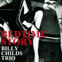 Artist Name: B - Billy Childs / Bedtime Story 【CD】
