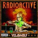 Artist Name: Y - Yelawolf / Radioactive 輸入盤 【CD】