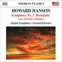 Composer: Ha Line - ハンソン(1896-1981) / 交響曲第2番『ロマンティック』、永遠の光、モザイク シュウォーツ&シアトル交響楽団 輸入盤 【CD】