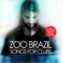 Artist Name: Z - Zoo Brazil / Songs For Clubs 輸入盤 【CD】