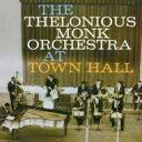 艺人名: T - Thelonious Monk セロニアスモンク / At Town Hall 輸入盤 【CD】