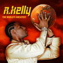 藝人名: R - R Kelly アールケリー / World's Greatest 輸入盤 【CD】