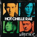 Hot Chelle Rae ホットシェルレイ / Whatever 輸入盤 【CD】