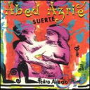【送料無料】Abed Azrie / Suerte W / Pedro Aledo 輸入盤 【CD】