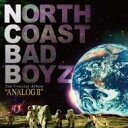N.C.B.B (North Coast Bad Boyz) ノースコーストバッドボーイズ / ANALOG II 【CD】