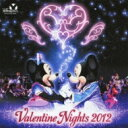 Disney / 東京ディズニーシー(R) バレンタイン・ナイト 2012 【CD】