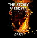 AK-69 エーケーシックスナイン / THE STORY OF REDSTA -The Red Magic 2011- Chapter 1 【DVD】