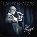 Artist Name: L - 【送料無料】 Larry Braggs / Jus' Sangin' 輸入盤 【CD】