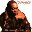 艺人名: D - D'angelo ディアンジェロ / Brown Sugar 輸入盤 【CD】