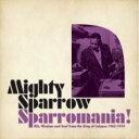 【送料無料】 Mighty Sparrow マイティスパロウ / Sparromania 輸入盤 【CD】