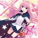 Ichiko / ゼロの使い魔F オープニング主題歌「I'LL BE THERE FOR YOU」 《限定盤》 【CD Maxi】