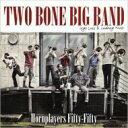 艺人名: T - 【送料無料】 Two Bone Big Band / Hornplayers Fifty-fifty 輸入盤 【CD】