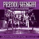 艺人名: F - 【送料無料】 Freddi / Henchi And The Soulsetters / Crown Princes Of Funk: The Last Set 輸入盤 【CD】