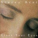 藝人名: S - Stacey Kent ステイシーケント / Close Your Eyes 輸入盤 【CD】