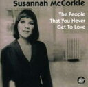 Artist Name: S - Susannah Mccorkle スザンナマッコール / People That You Never Get To Love 輸入盤 【CD】